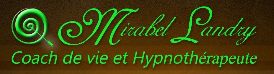 hypnose th rapeutique mirabel landry coach de vie et hypnoth rapeute. Black Bedroom Furniture Sets. Home Design Ideas